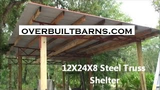 Steel Truss Pole Barn Lean To style Free Standing Run in Shed