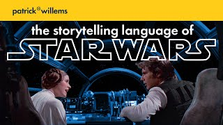 The Storytelling Language of Star Wars