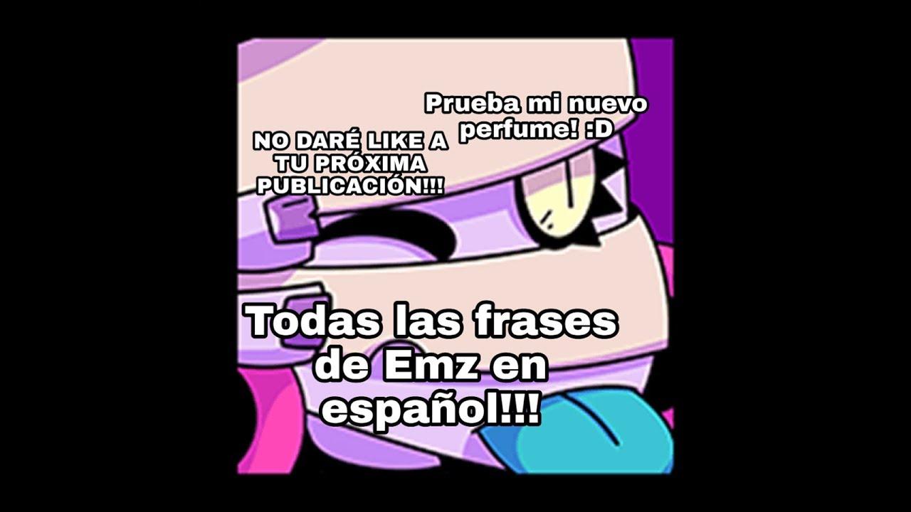 Todas Las Frases De Emz En Español Brawl Stars
