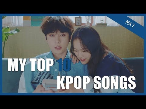 my-top-10-kpop-songs-||-may-2018