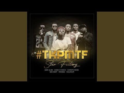 #Tkpmtf (feat. Mike Alabi, Annick Choco, Christo Boss, Mb Dabat, Ramses, Salvador) (Tu kiffes...