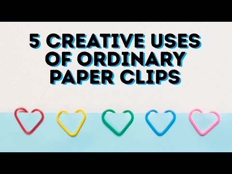 5 creative ways with ordinary paper clips l 5-MINUTE CRAFTS