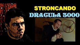 Stroncando Dracula 3000 (Van Helsing - Dracula