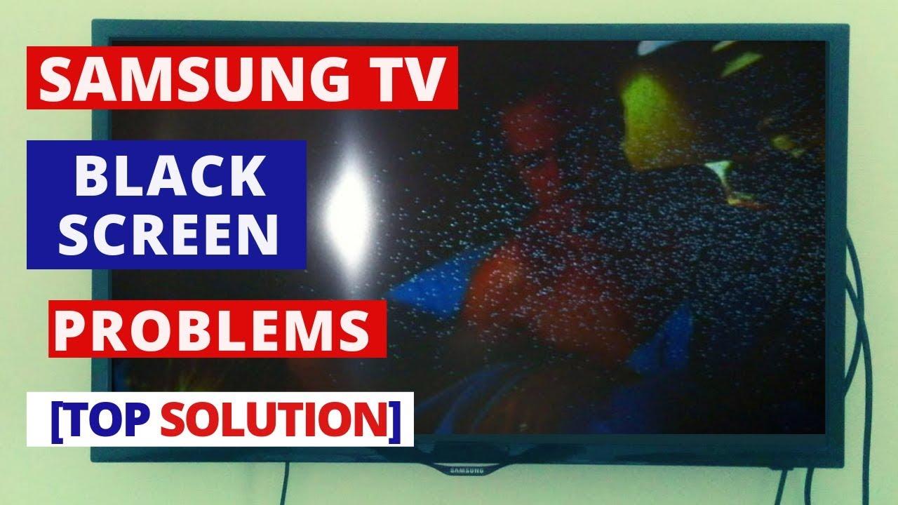 How to Fix SAMSUNG TV Black Screen Problems || How to Fix SAMSUNG TV Black  Screen of Death