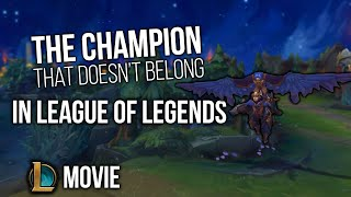 The Champion So Broken It Doesn't Belong In League Of Legends | A League Of Legends Movie