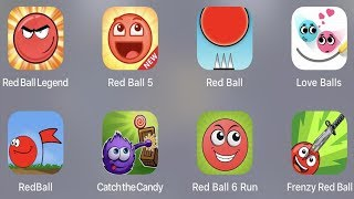 Red Ball Legend,Red Ball 5,Red Ball,Love Balls,Red Ball,Catch Candy,Red Ball 6 Run