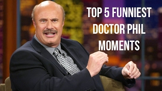 Top 5 Funniest Doctor Phil Moments  | Catch me outside how about that