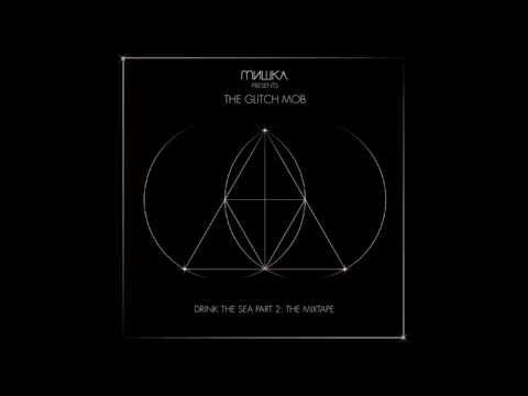 (HQ) The Glitch Mob - Drink The Sea Part 2 The Mixtape [Full Mixtape]