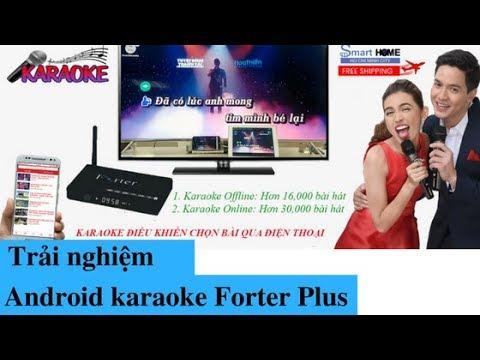 Đầu Karaoke Android Forter Plus 2G/16G Giá: 1.550.000đ  – Karaoke Offline hơn 16,000 bài hát