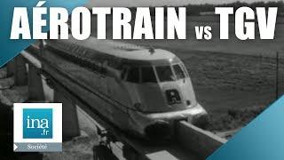 De l'aérotrain au TGV : la bataille du rail | Archive INA