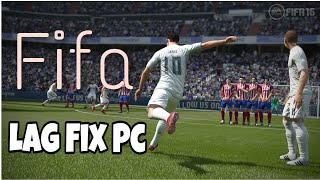 How to fix Fifa 15/16/17/18 Lag PC