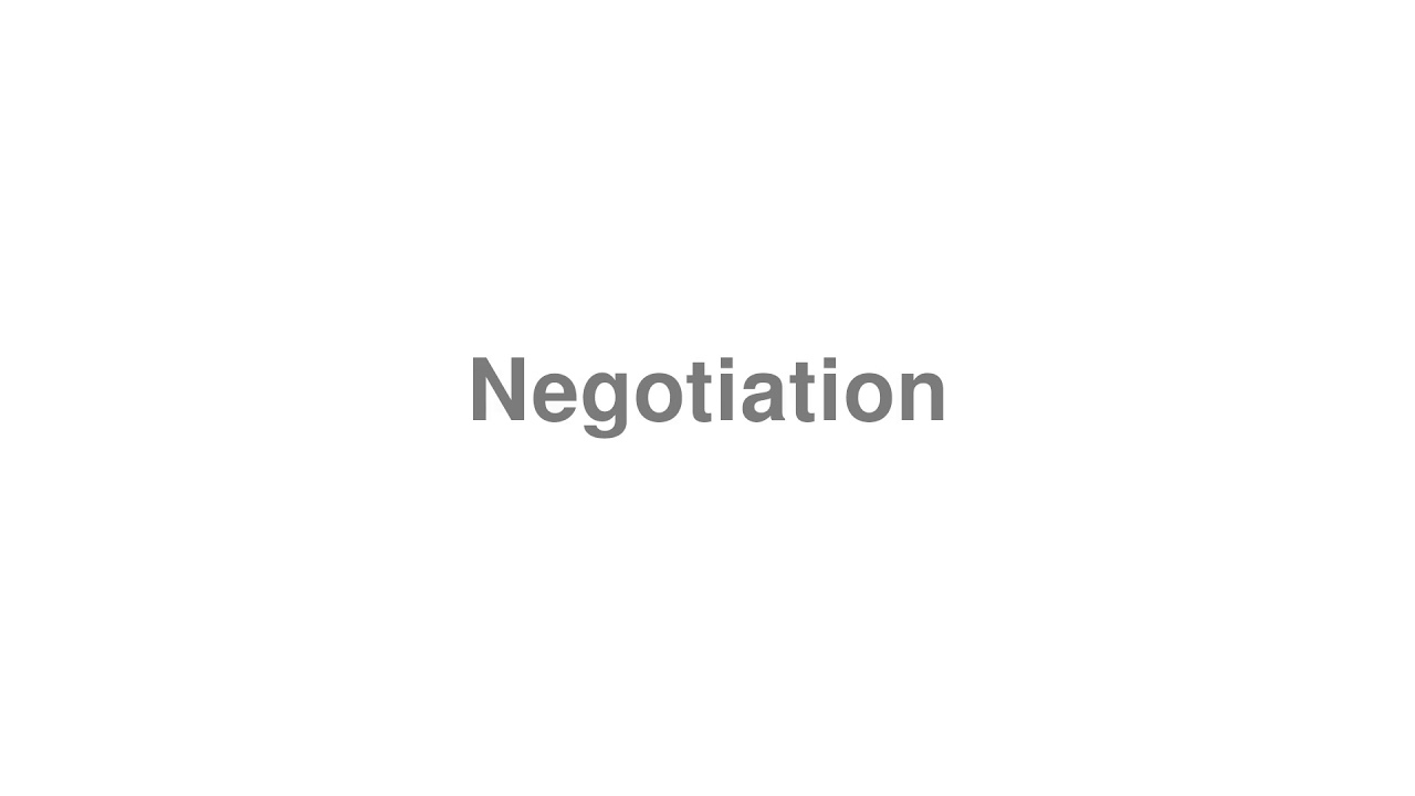 """How to pronounce """"Negotiation"""" [Video]"""