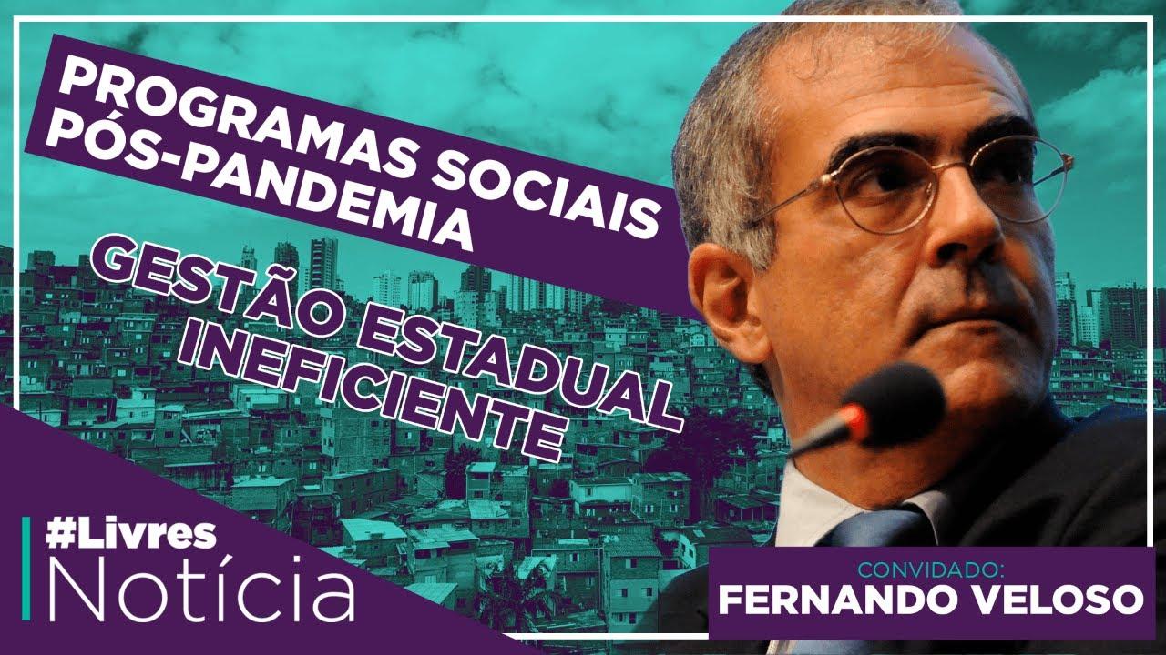 Políticas sociais para o Brasil pós-pandemia | LivresNotícia com Fernando Veloso - AO VIVO - 17/09