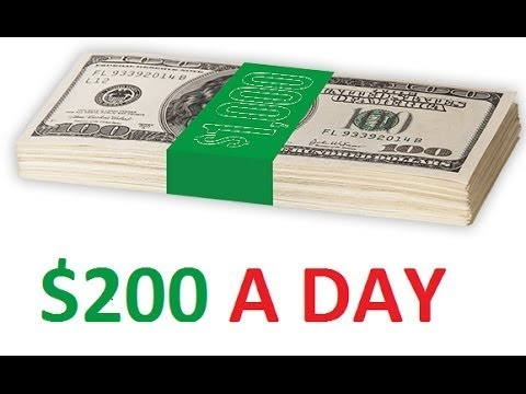 How to make 200 dollars a day 1400 per week in 2017