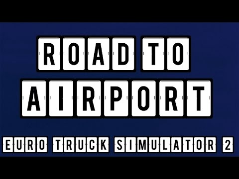 Euro Truck Simulator 2 - Road To Airport of Amsterdam with [GREEK TRANS] Syntrof0s