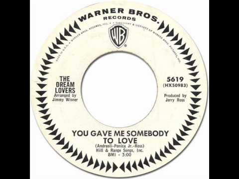 You Gave Me Somebody To Love - The Dreamlovers [Warner Bros. 5619] 1965