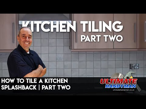 How to tile a kitchen splashback part two