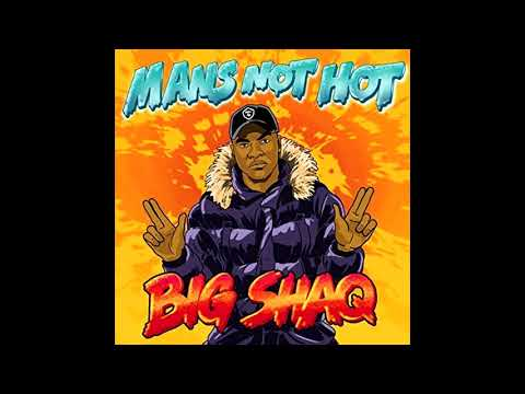 Big Shaq - Man's Not Hot (Audio)