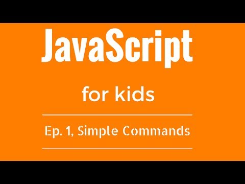 JavaScript Tutorial For KIDS! - Ep  1, Simple Commands