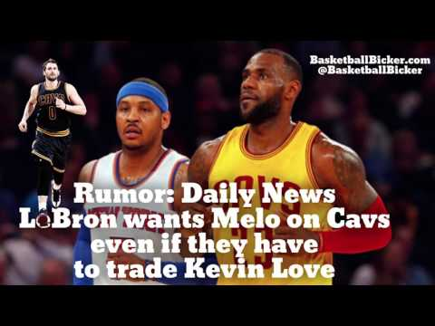 NBA Trade Rumor: LeBron Wants Cavs to Trade for Carmelo Anthony Even If They Have to Move Kevin Love