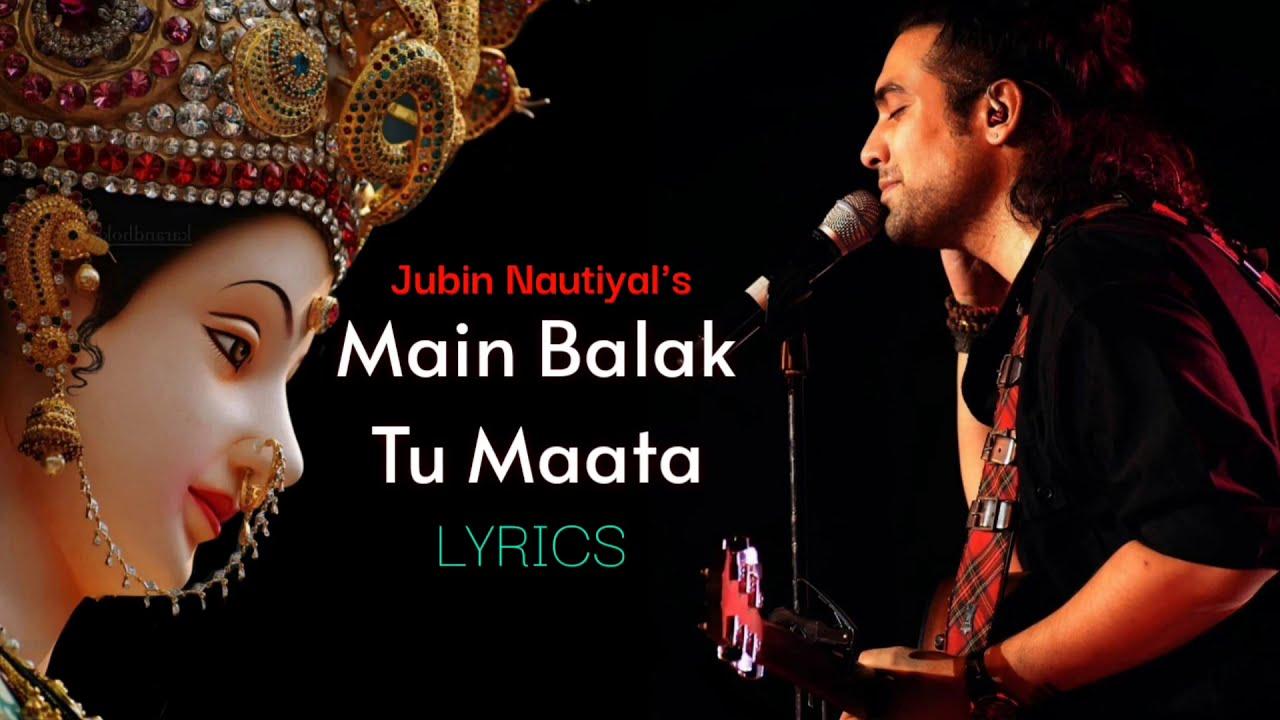 Download Jubin Nautiyal: Main Balak Tu Mata | Hindi Lyrics | मैं बालक तु माता | Gulshan Kumar | gaana Lyrics