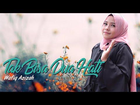 Wafiq Azizah - Tak Bisa Dua Hati (Official Music Video)