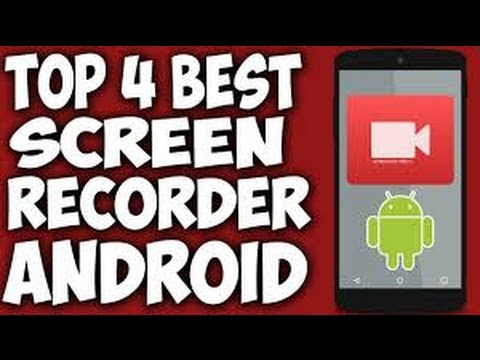 Top 4 Best screen recorder for android/ios no root 2017