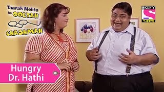 Your Favorite Character | All Time Hungry Dr.Hathi | Taarak Mehta Ka Ooltah Chashmah