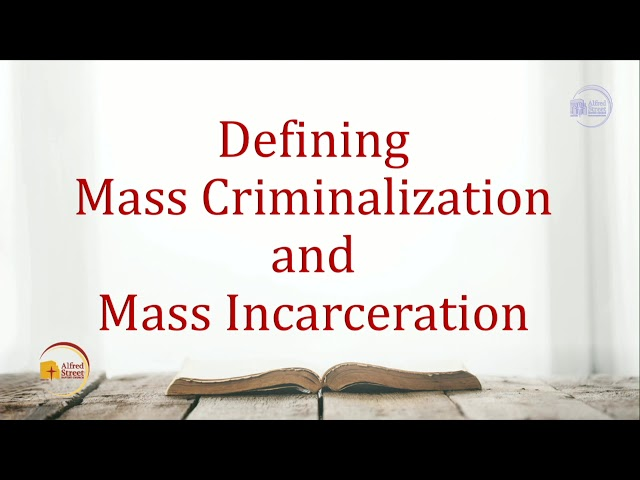 "July 30, 2019 | Bible Study | ""The Church's Response to Mass Criminalization"" 