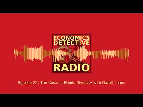 The Costs of Ethnic Diversity with Garett Jones