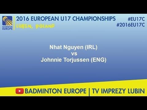 #2016EU17C Lubin-FINAL MS - Nhat Nguyen (IRL) VS Johnnie Torjussen (ENG)