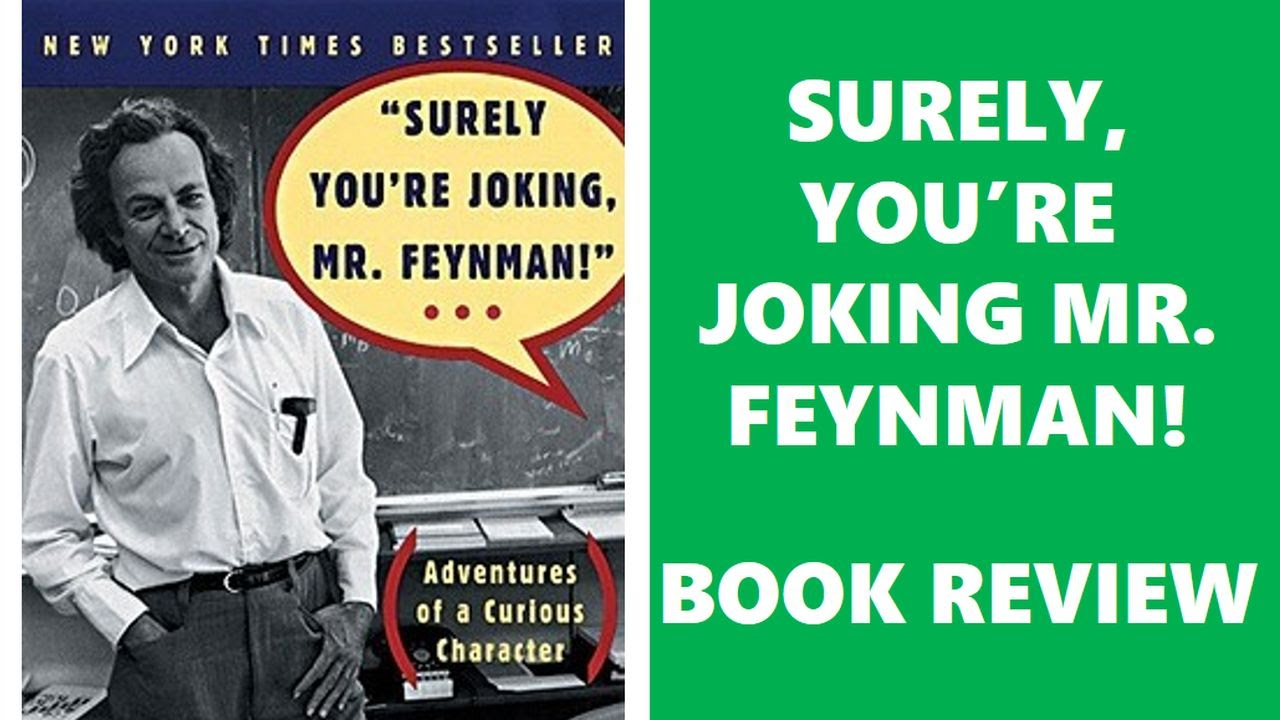 Surely You're Joking, Mr. Feynman! | Bring Up Genius