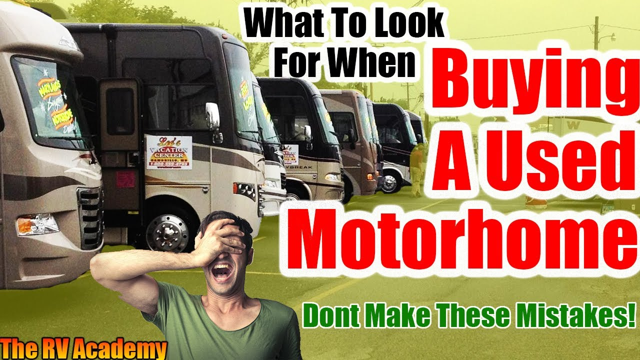 Buying A Used Motorhome - Dont Make These Mistakes