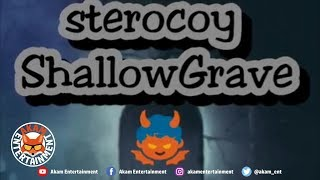 Sterocoy - Shallow Grave - March 2019