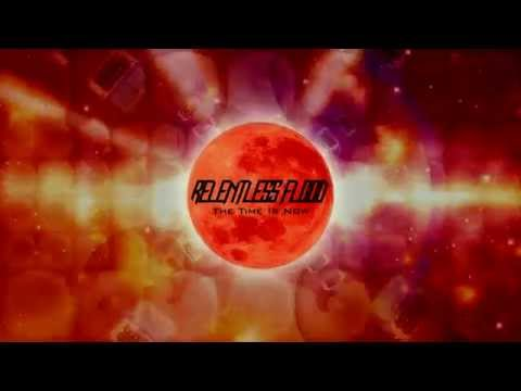 Relentless Flood - The Time Is Now (Official...