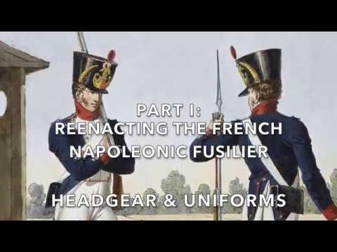 Reenacting The French Napoleonic Fusilier   Part I:   Headgear & Uniforms