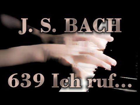 Johann Sebastian BACH: Ich ruf' zu dir, Herr, BWV 639