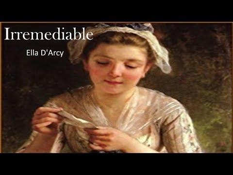 Learn English Through Story - Irremediable by Ella D'Arcy