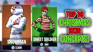 Top 10 Fortnite CHRISTMAS SKIN Concepts!
