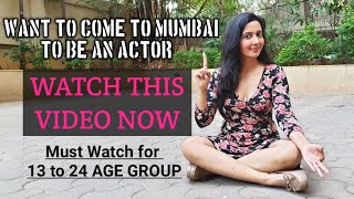 5 Things You Should Know If You Are Coming to Mumbai for ACTING| How to be an actor