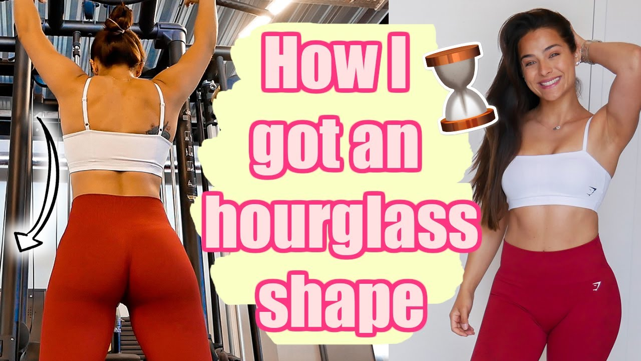 HOW TO GET AN HOURGLASS FIGURE | How I did it & Healthy tips/tricks