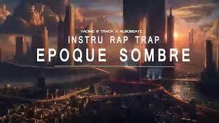 [Lourd ! ] Instru Trap/Rap Francais 2018 [EPOQUE SOMBRE ] Prod.Yacine B Track x Albobeatz