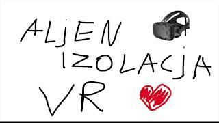 ALIEN ISOLATION VR /HTC VIVE