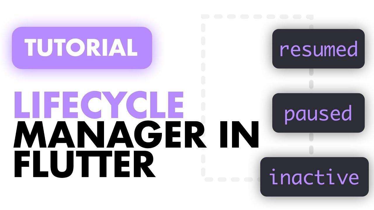 Flutter Application Life cycle Management - FilledStacks