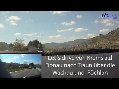 Let´s drive von Krems a.d Donau nach Traun (wachau, Pöchlan) (Marillenblühte) HD+ 60 fps