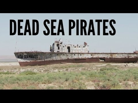 Pirates of a dead Sea. The ecological disaster of The Aral Sea.