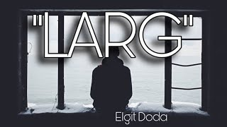 Elgit Doda- LARG (lyrics) with english translate in discription