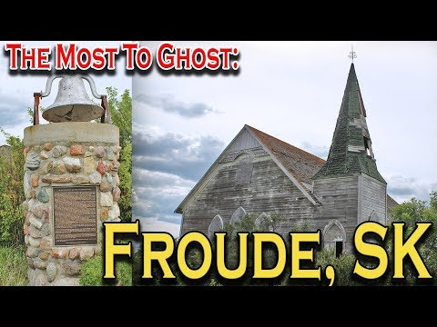 The Most To Ghost: Froude, Saskatchewan