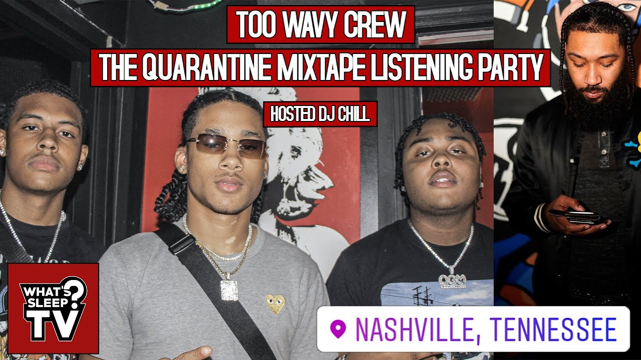 Too Wavy Crew - The Quarantine Listening Party Hosted by DJ Chill
