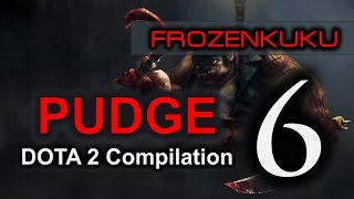 DOTA 2 Pudge | Compilation Volume 6 (Frozenkuku)